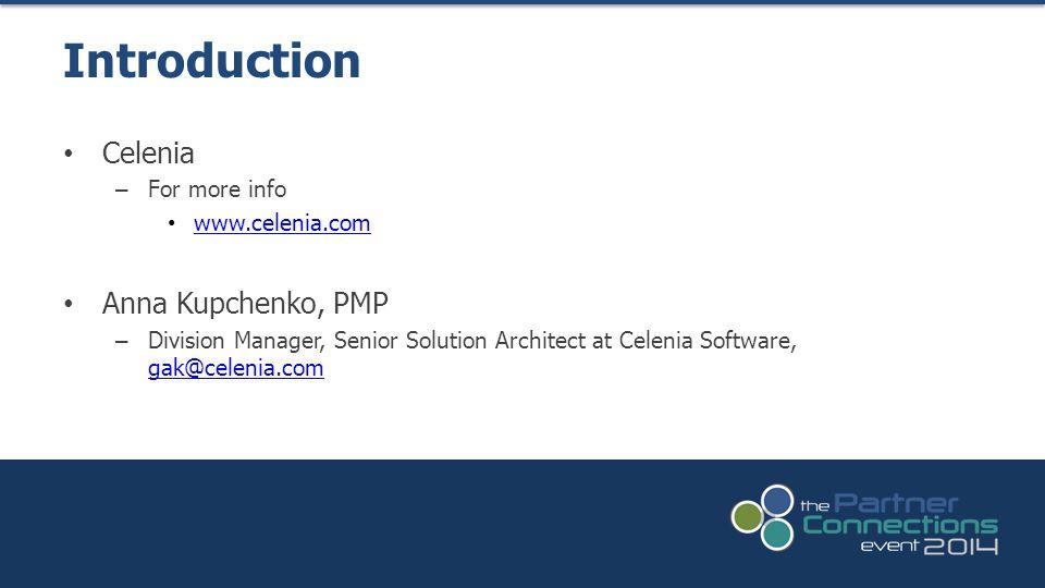 Introduction Celenia Anna Kupchenko, PMP For more info www.celenia.com