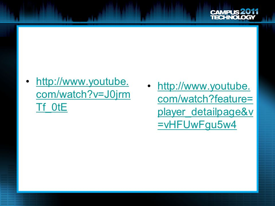 http://www.youtube.com/watch v=J0jrmTf_0tE http://www.youtube.com/watch feature=player_detailpage&v=vHFUwFgu5w4.