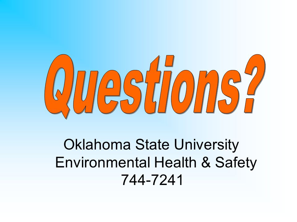 Questions Oklahoma State University Environmental Health & Safety 744-7241