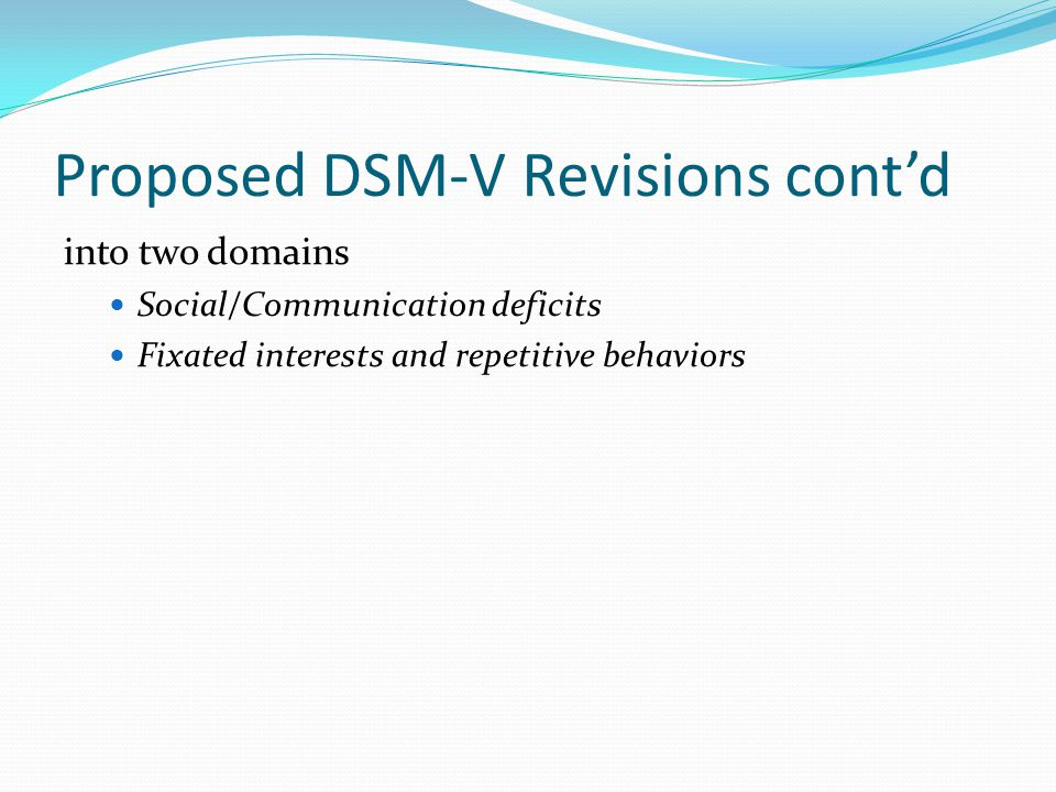 Proposed DSM-V Revisions cont'd