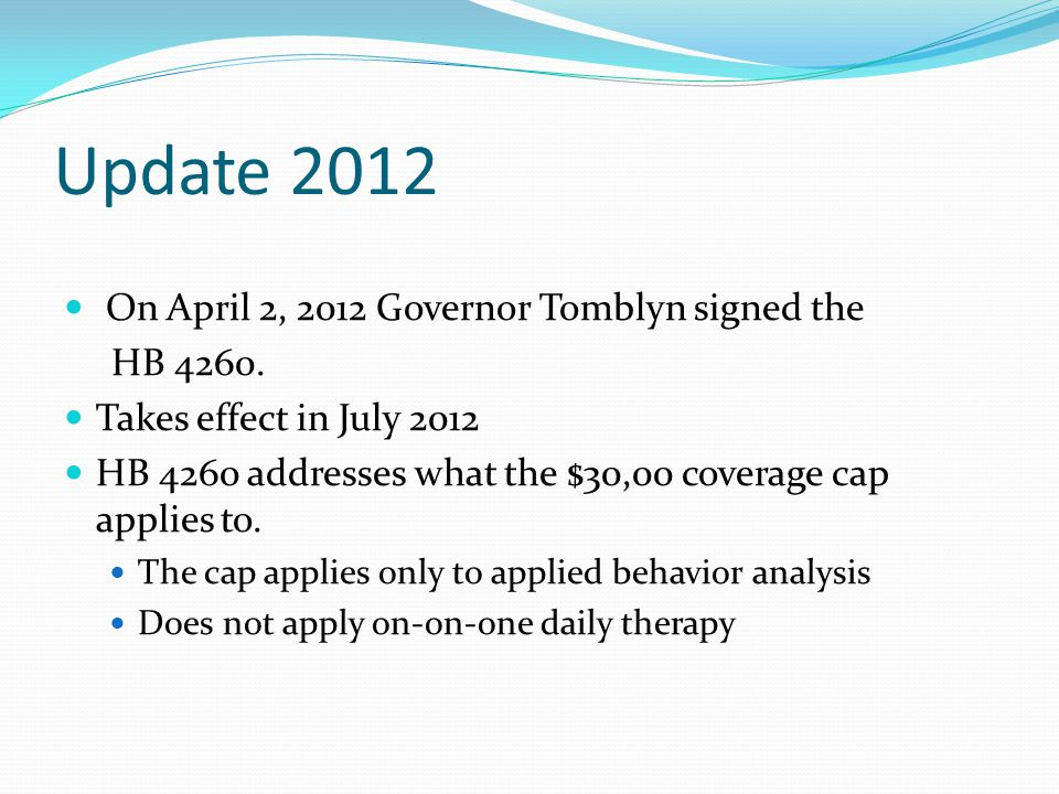 Update 2012 On April 2, 2012 Governor Tomblyn signed the HB 4260.