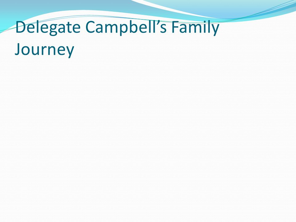 Delegate Campbell's Family Journey