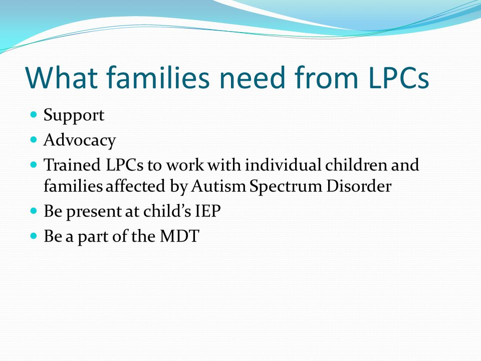 What families need from LPCs
