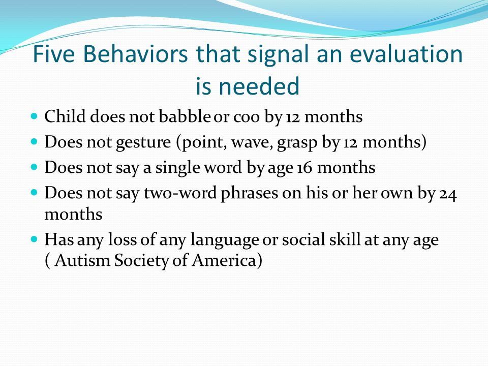 Five Behaviors that signal an evaluation is needed