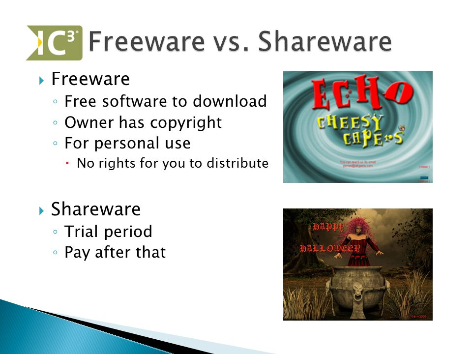 Freeware vs. Shareware Freeware Shareware Free software to download