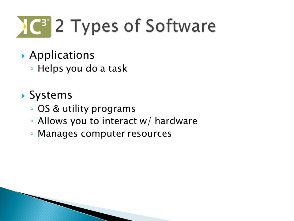 2 Types of Software Applications Systems Helps you do a task