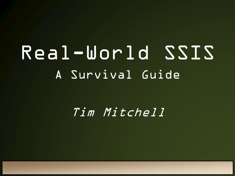 A Survival Guide Tim Mitchell