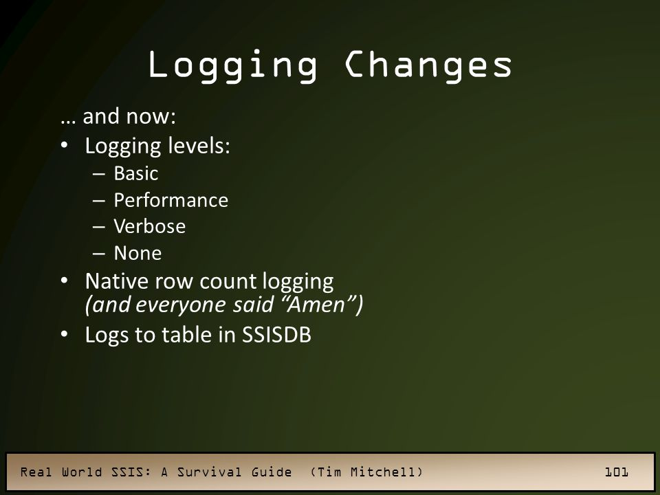 Logging Changes … and now: Logging levels: