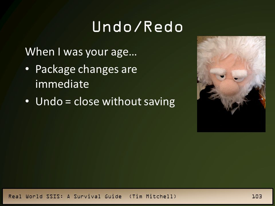 Undo/Redo When I was your age… Package changes are immediate