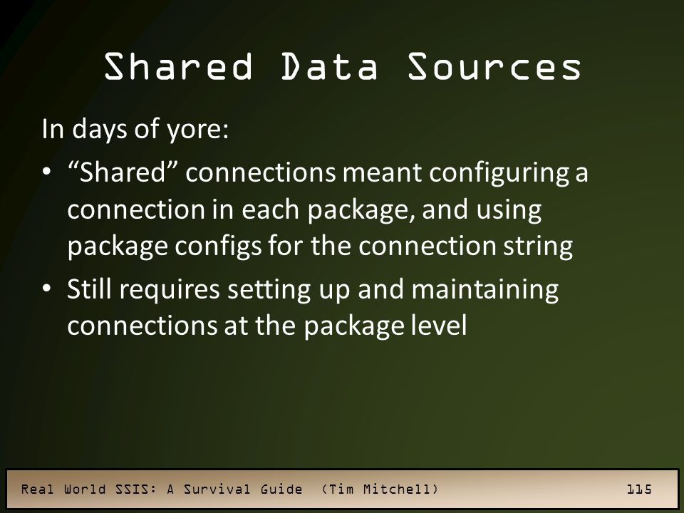 Shared Data Sources In days of yore: