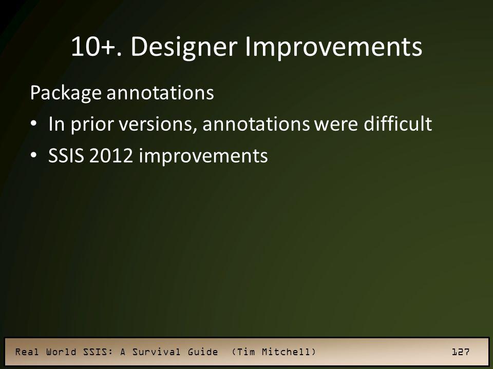 10+. Designer Improvements