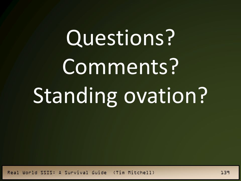 Questions Comments Standing ovation