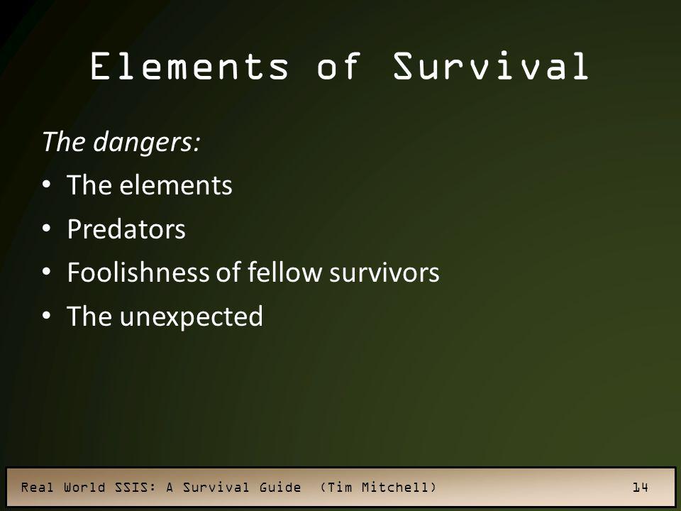 Elements of Survival The dangers: The elements Predators