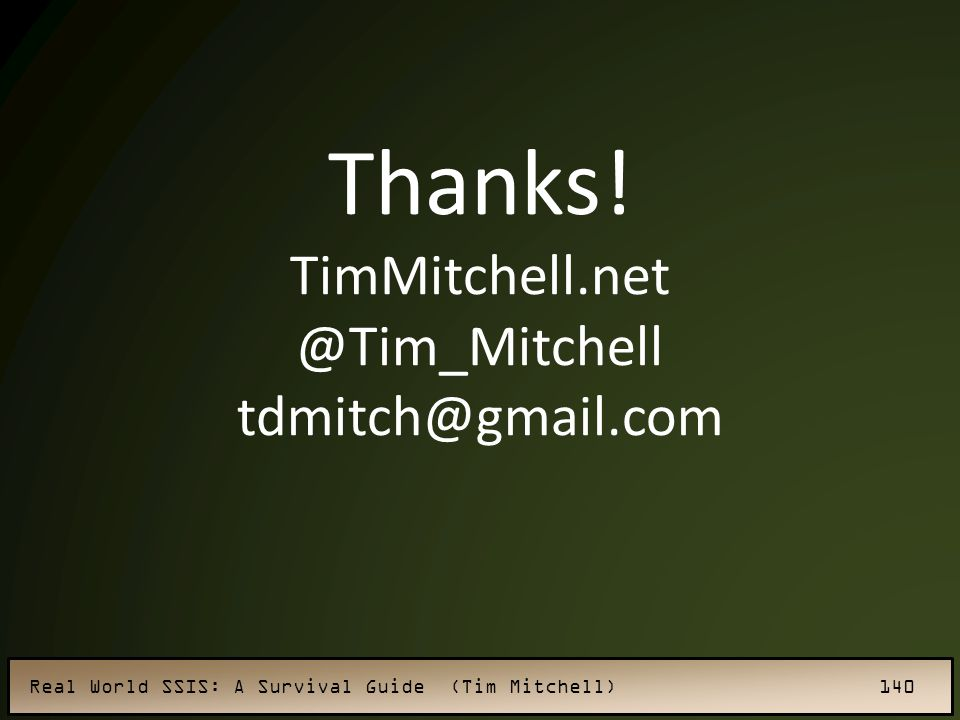 Thanks! TimMitchell.net @Tim_Mitchell tdmitch@gmail.com