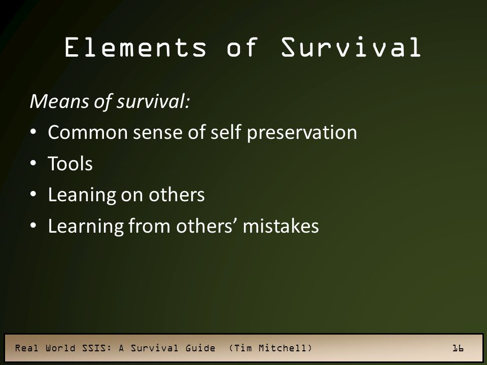 Elements of Survival Means of survival: