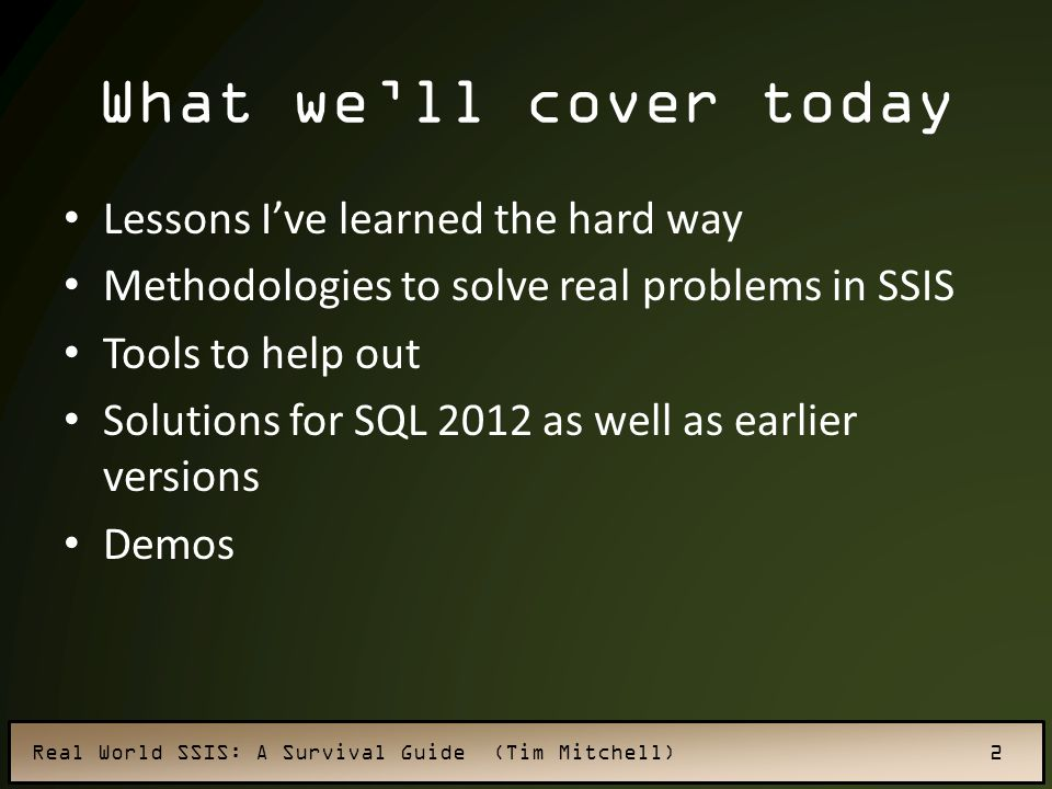 What we'll cover today Lessons I've learned the hard way
