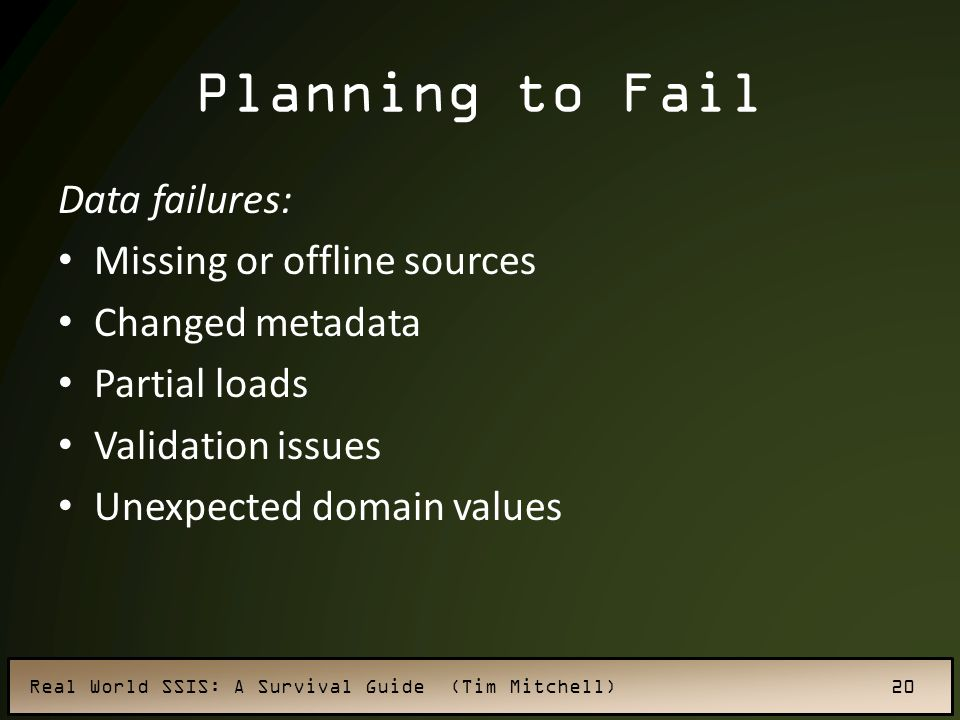 Planning to Fail Data failures: Missing or offline sources
