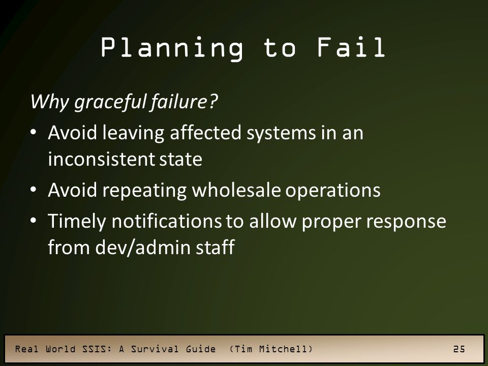 Planning to Fail Why graceful failure