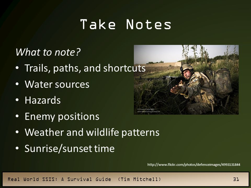 Take Notes What to note Trails, paths, and shortcuts Water sources