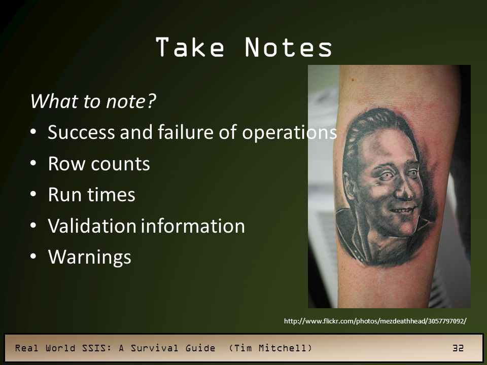 Take Notes What to note Success and failure of operations Row counts