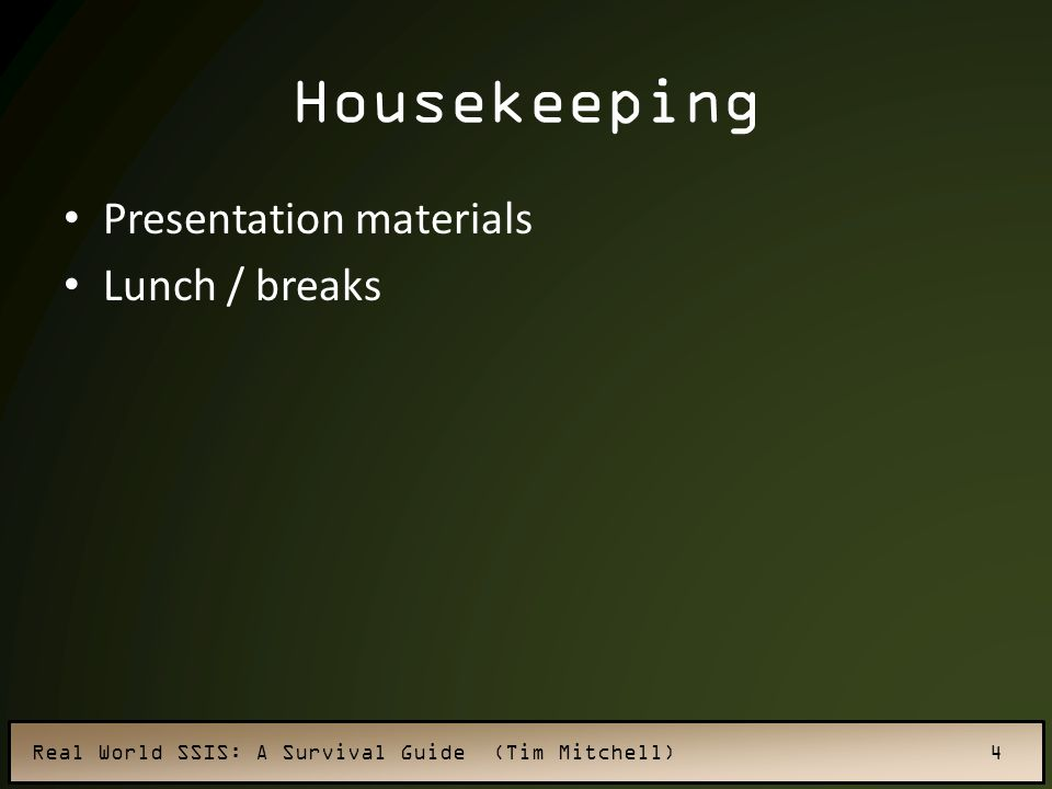 Housekeeping Presentation materials Lunch / breaks