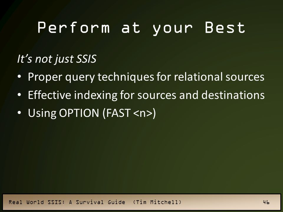 Perform at your Best It's not just SSIS