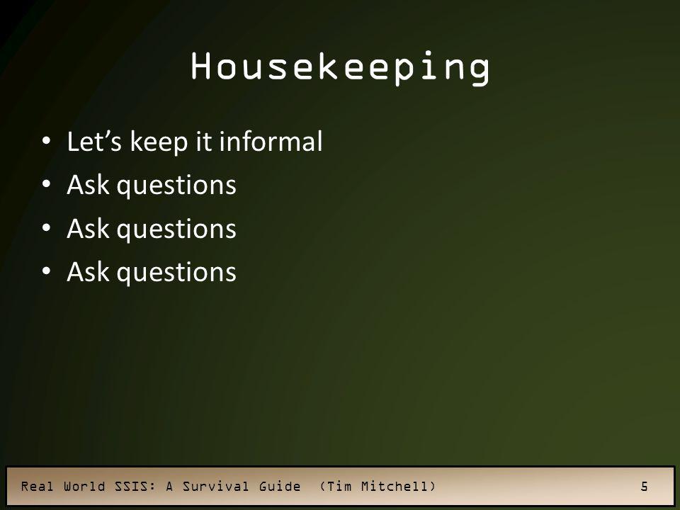 Housekeeping Let's keep it informal Ask questions