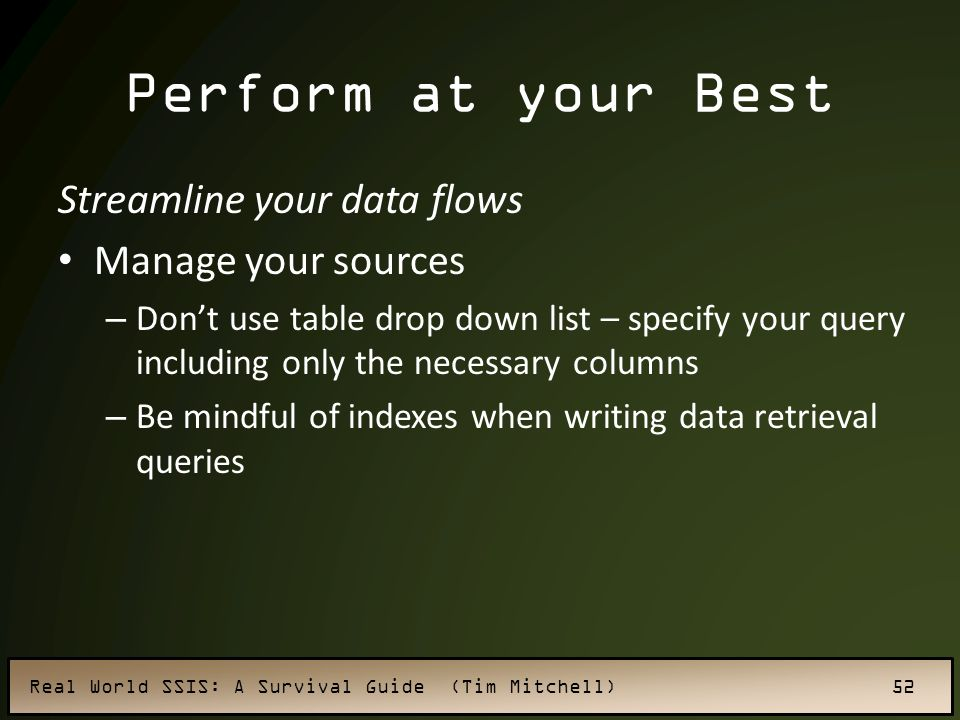 Perform at your Best Streamline your data flows Manage your sources