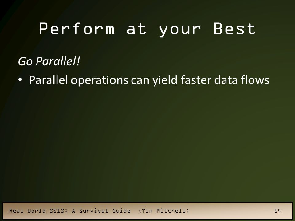 Perform at your Best Go Parallel!