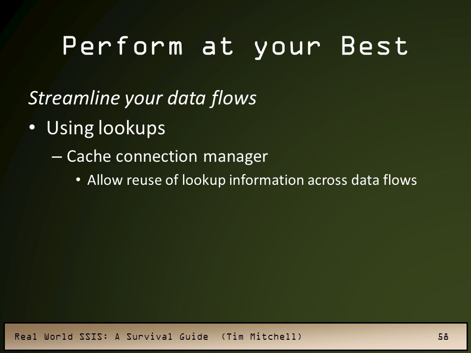 Perform at your Best Streamline your data flows Using lookups