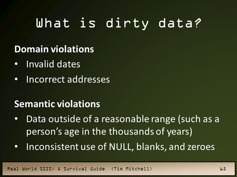 What is dirty data Domain violations Invalid dates