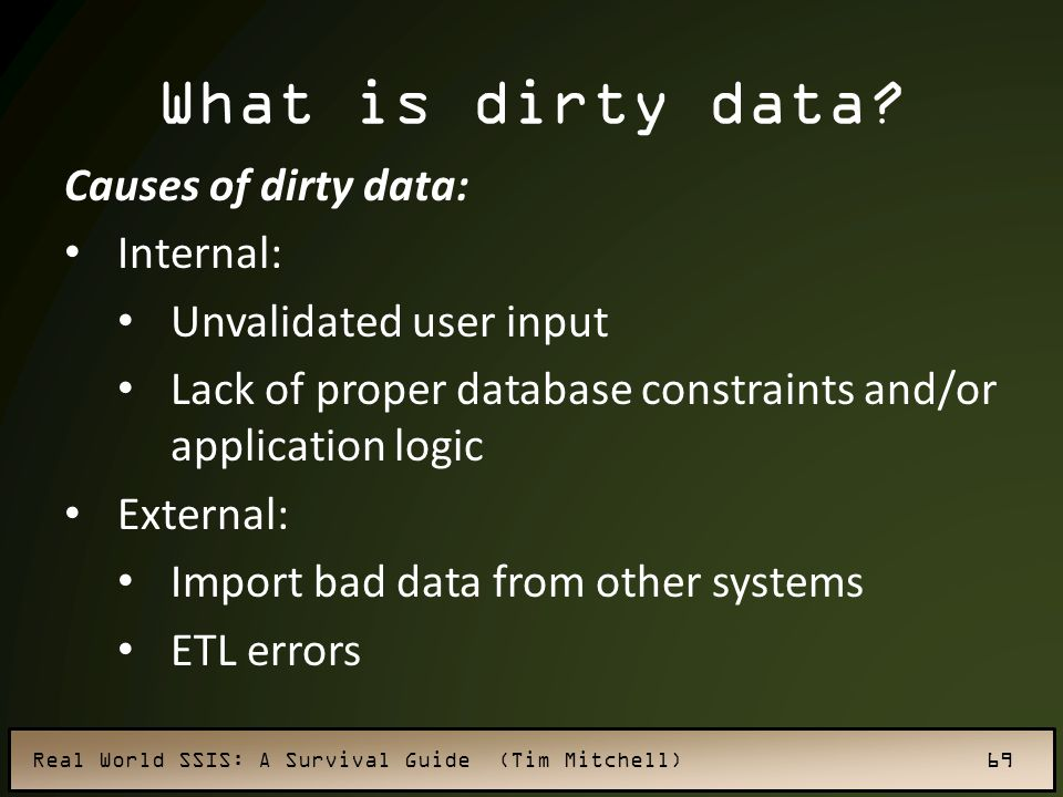 What is dirty data Causes of dirty data: Internal: