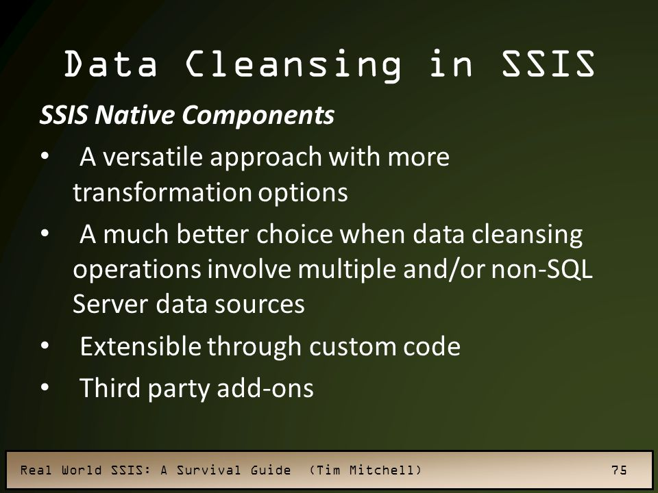 Data Cleansing in SSIS SSIS Native Components