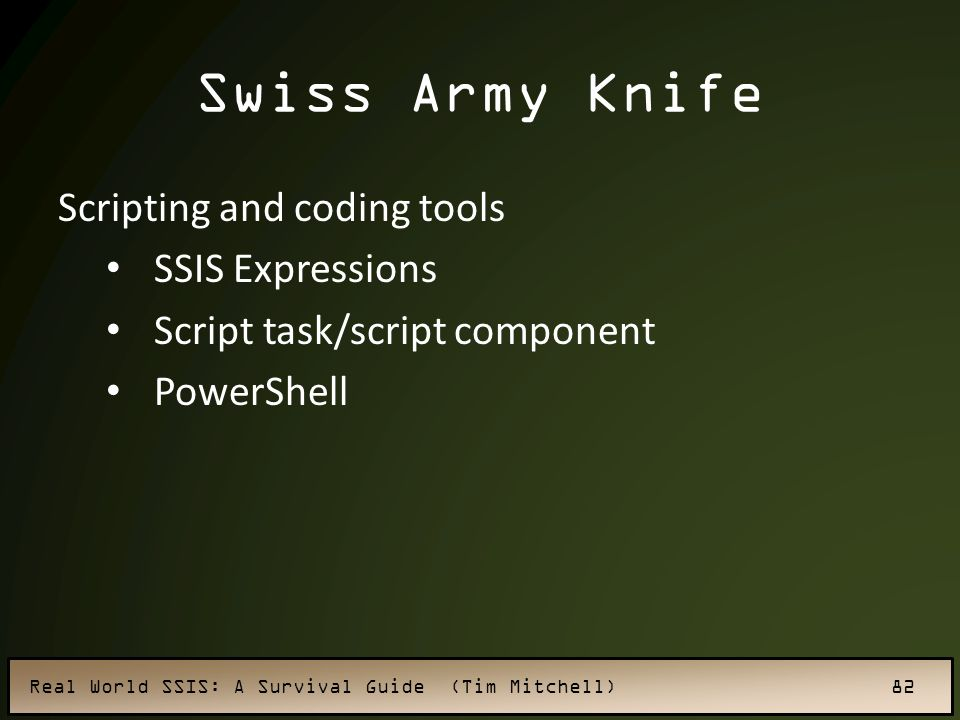 Swiss Army Knife Scripting and coding tools SSIS Expressions