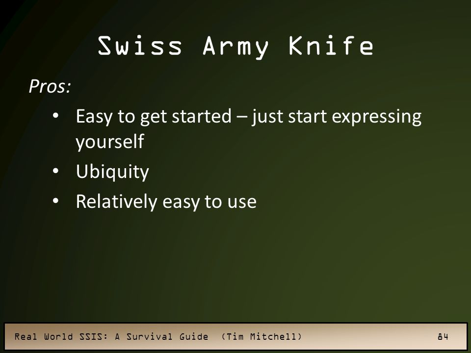 Swiss Army Knife Pros: Easy to get started – just start expressing yourself.