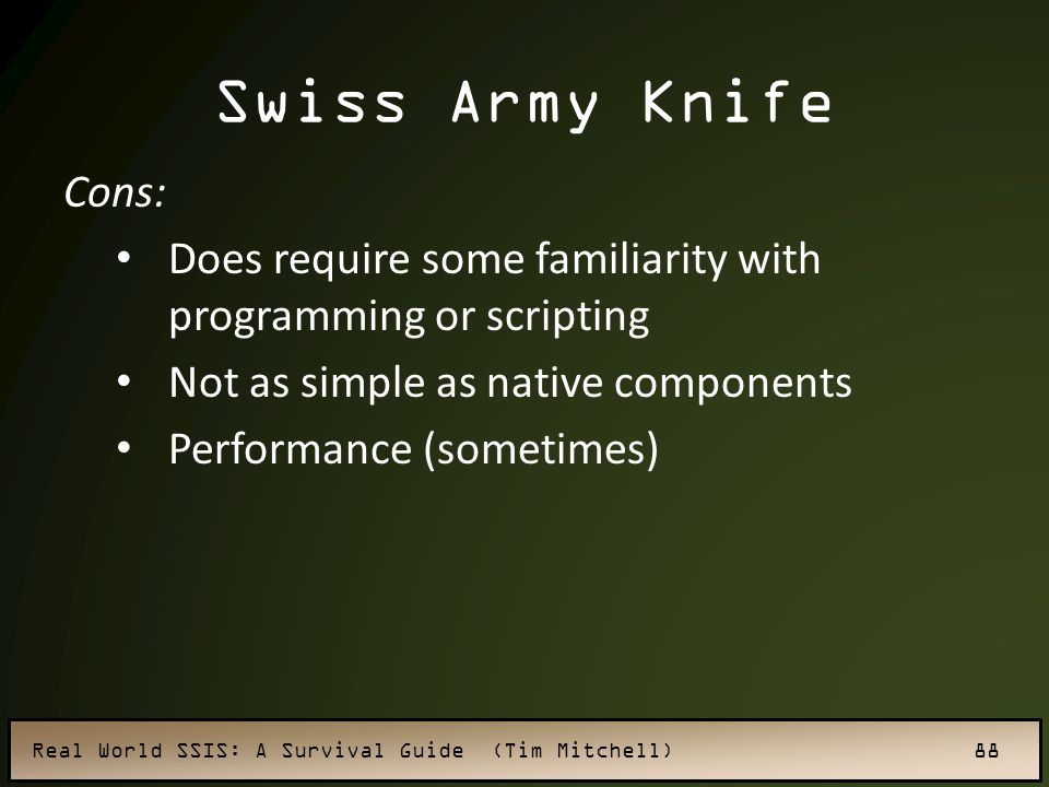 Swiss Army Knife Cons: Does require some familiarity with programming or scripting. Not as simple as native components.