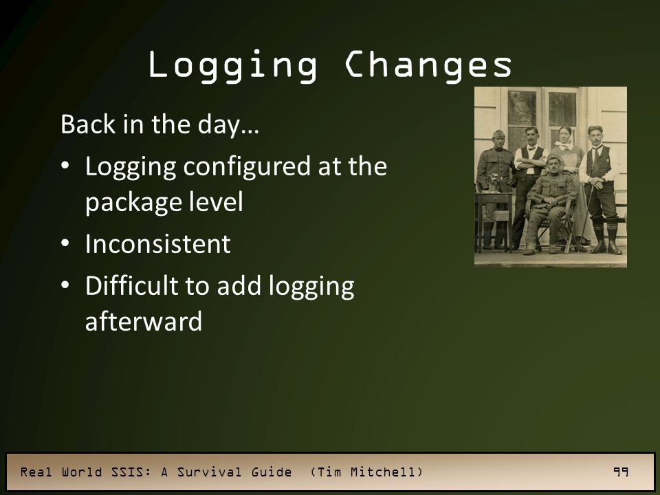 Logging Changes Back in the day…