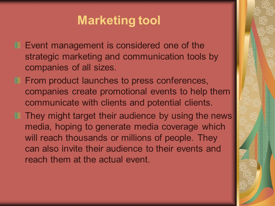 Marketing tool Event management is considered one of the strategic marketing and communication tools by companies of all sizes.