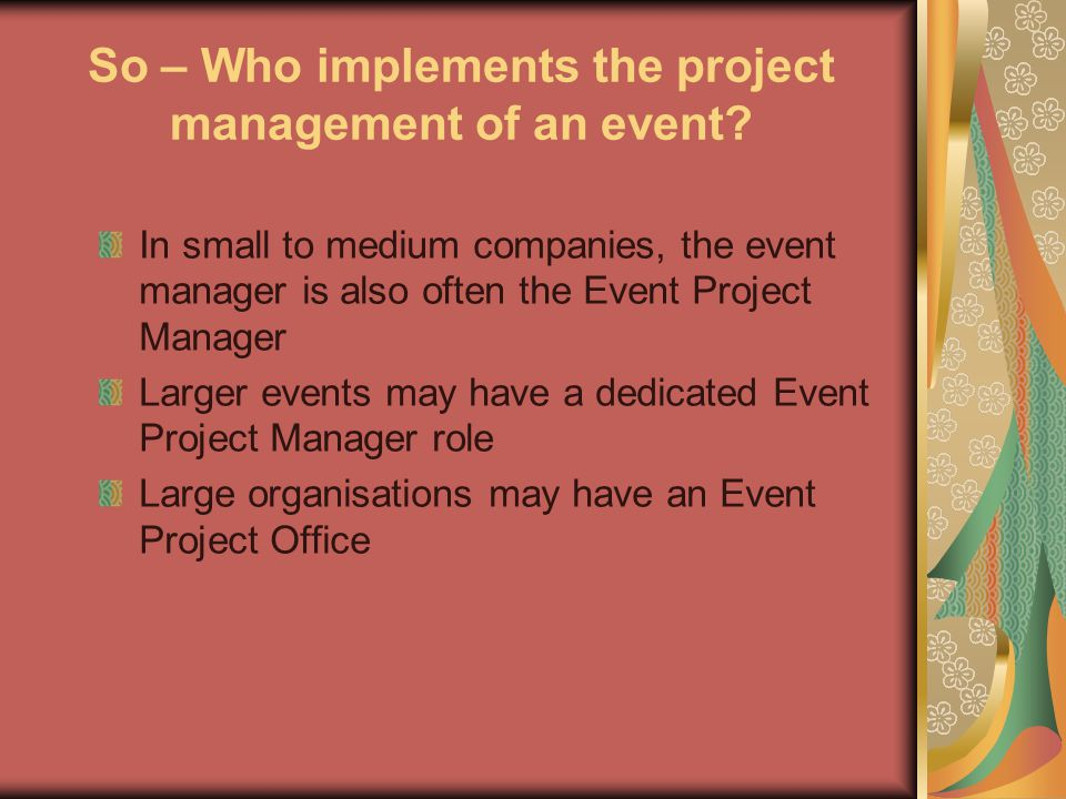 So – Who implements the project management of an event