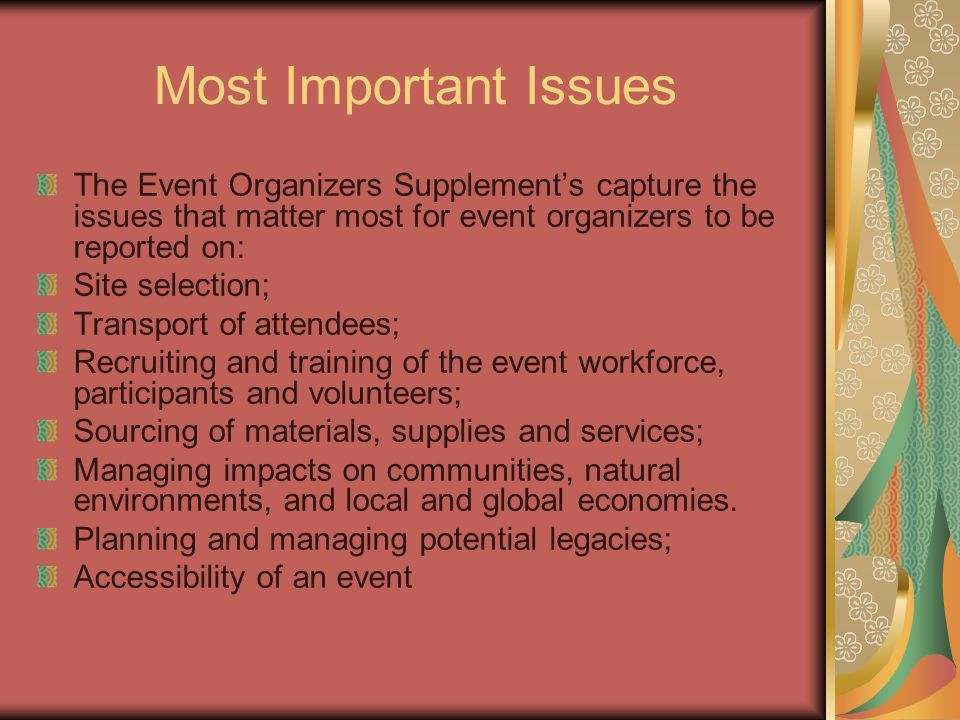 Most Important Issues The Event Organizers Supplement's capture the issues that matter most for event organizers to be reported on: