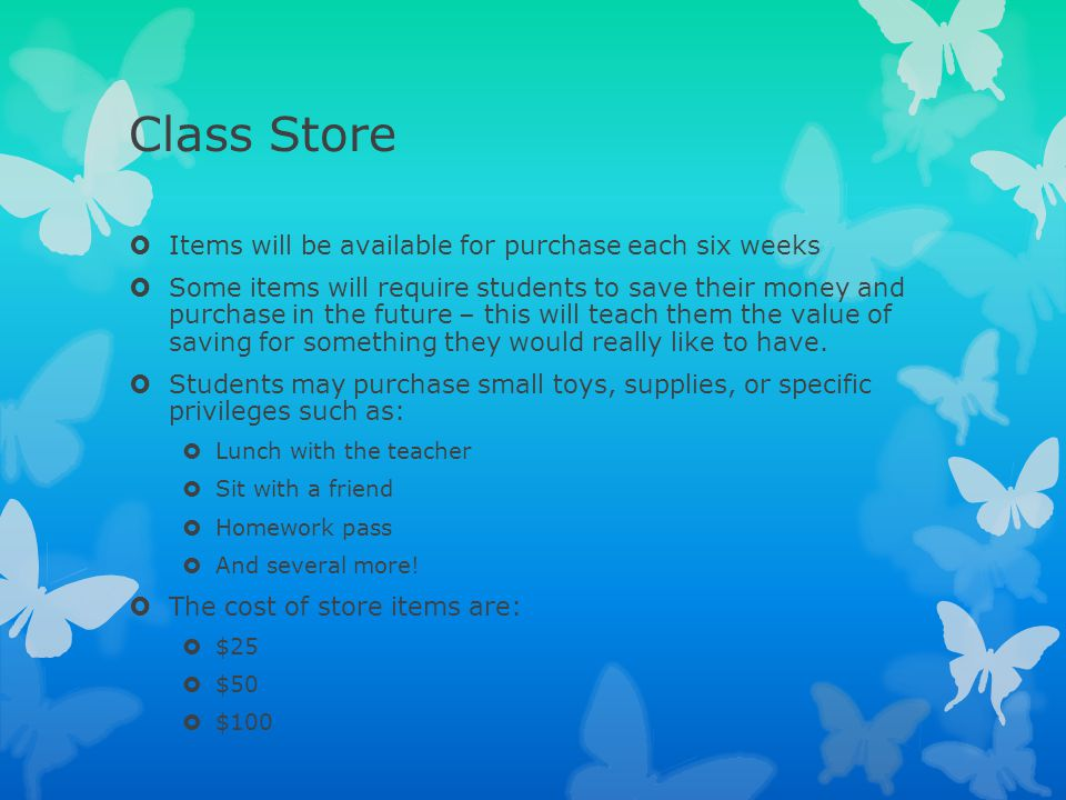 Class Store Items will be available for purchase each six weeks