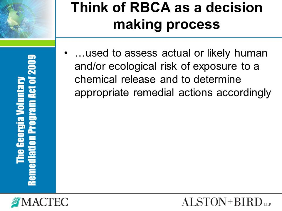 Think of RBCA as a decision making process