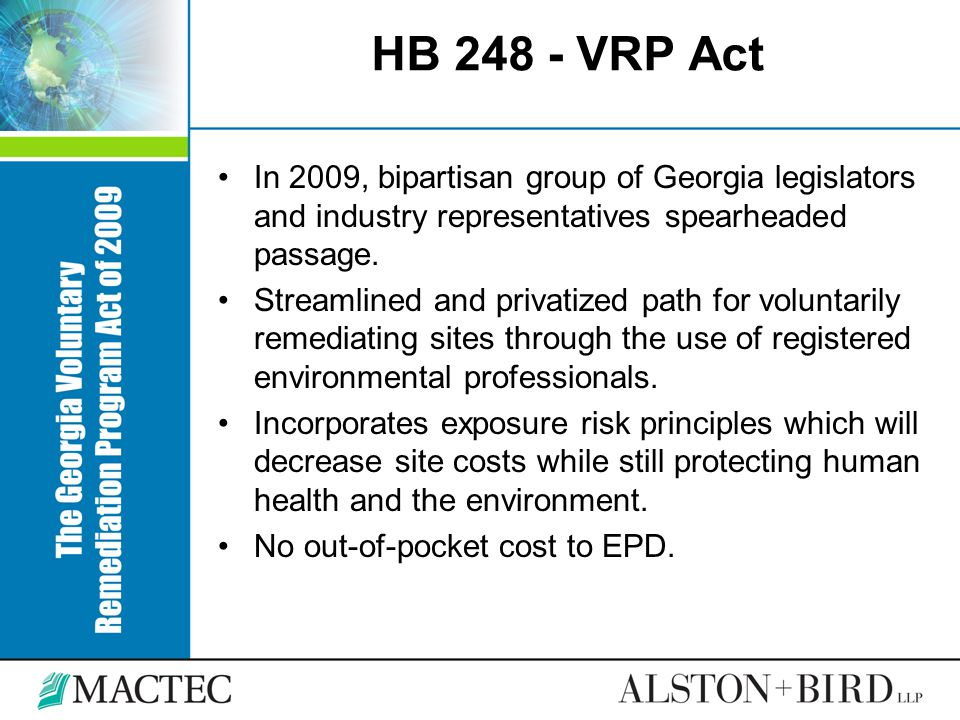 HB 248 - VRP Act In 2009, bipartisan group of Georgia legislators and industry representatives spearheaded passage.