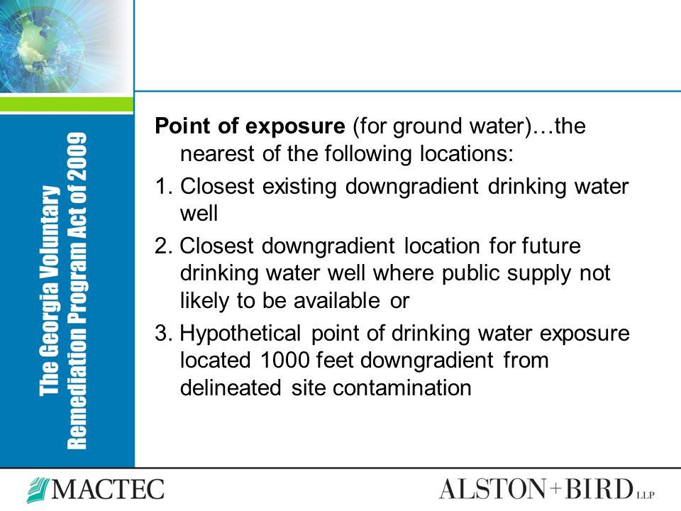 Point of exposure (for ground water)…the nearest of the following locations: