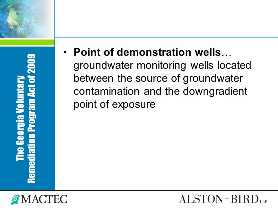 Point of demonstration wells… groundwater monitoring wells located between the source of groundwater contamination and the downgradient point of exposure