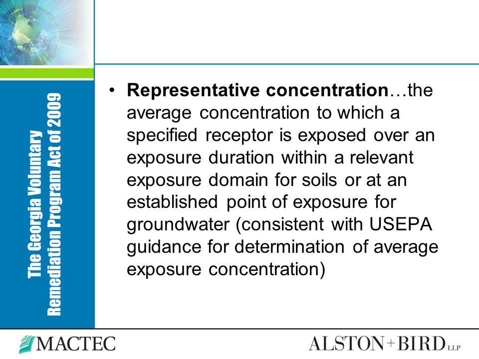 Representative concentration…the average concentration to which a specified receptor is exposed over an exposure duration within a relevant exposure domain for soils or at an established point of exposure for groundwater (consistent with USEPA guidance for determination of average exposure concentration)