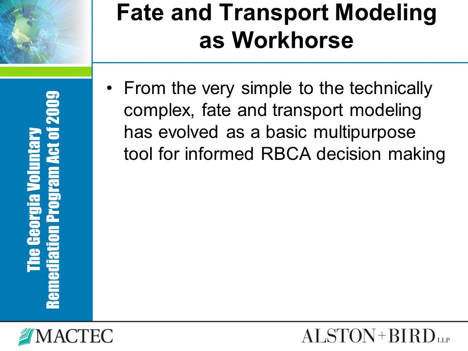 Fate and Transport Modeling as Workhorse