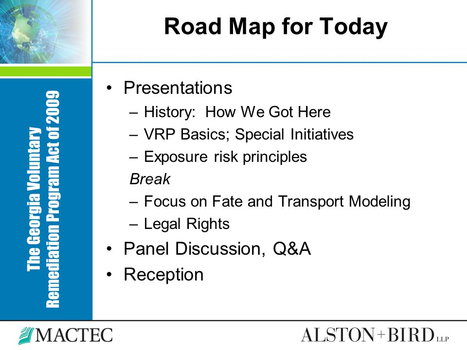 Road Map for Today Presentations Panel Discussion, Q&A Reception