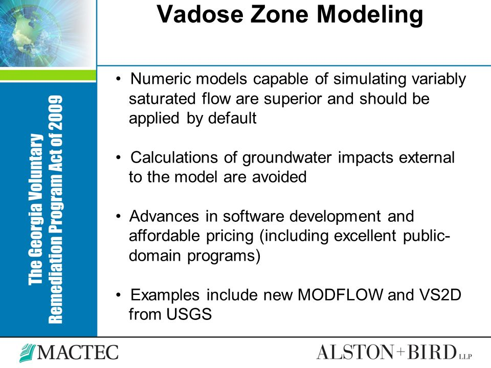 Vadose Zone Modeling Numeric models capable of simulating variably