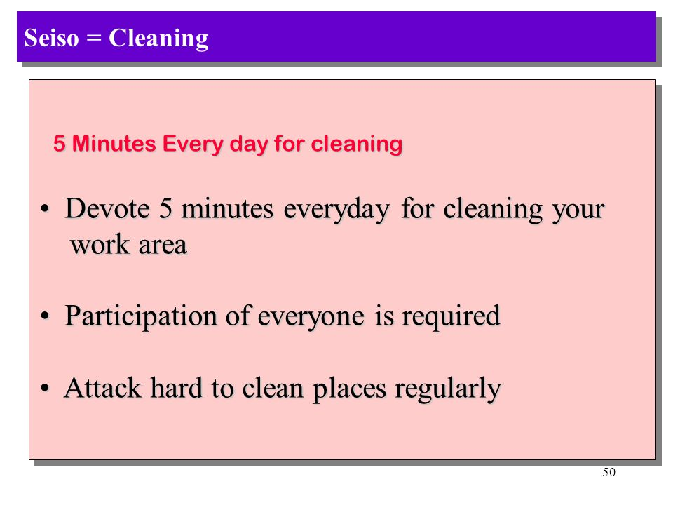 Devote 5 minutes everyday for cleaning your work area